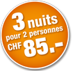 3 nuits pour 2 personnes CHF 85.-